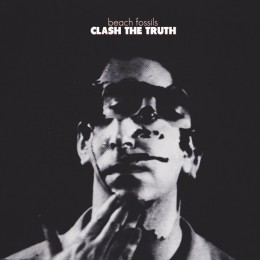 Beach-Fossils-Clash-The-Truth2-260x260
